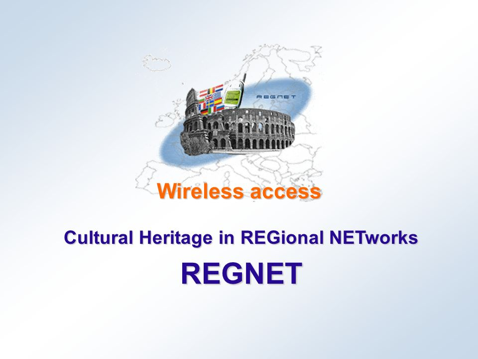 Cultural Heritage in REGional NETworks REGNET Wireless access