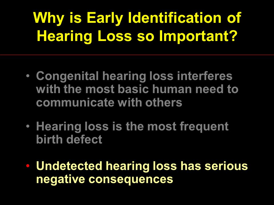 Why is Early Identification of Hearing Loss so Important.