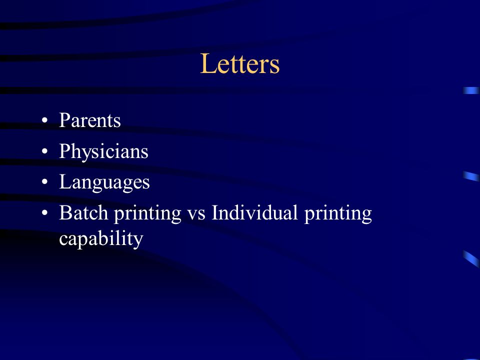 Letters Parents Physicians Languages Batch printing vs Individual printing capability
