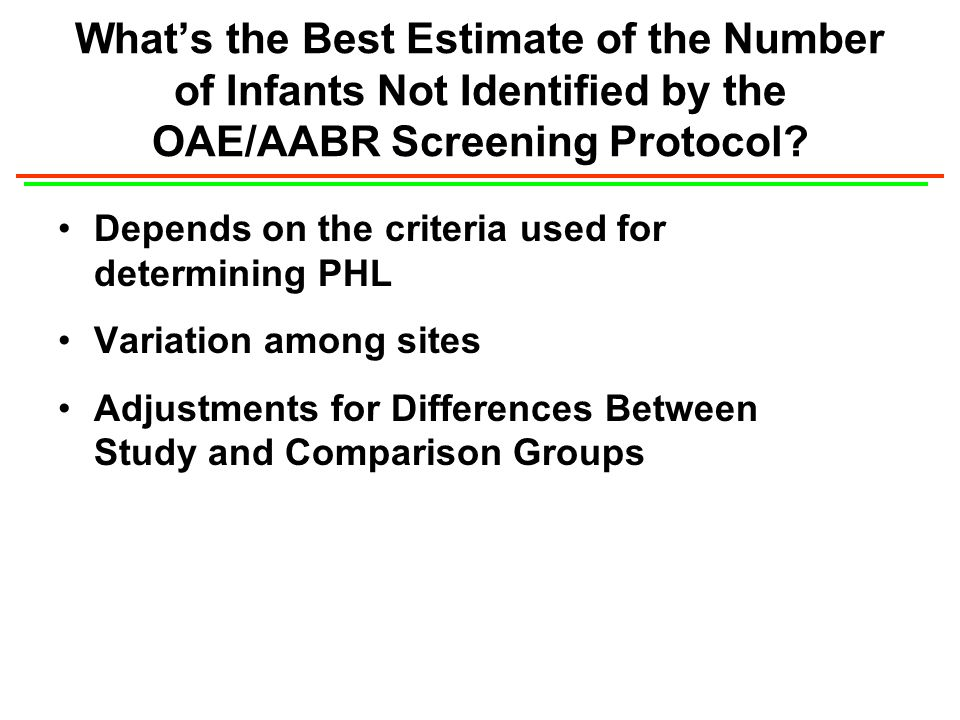 Whats the Best Estimate of the Number of Infants Not Identified by the OAE/AABR Screening Protocol.