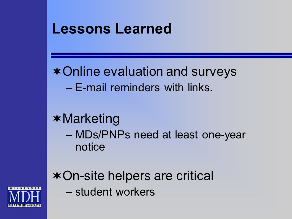 Lessons Learned Online evaluation and surveys –E-mail reminders with links.