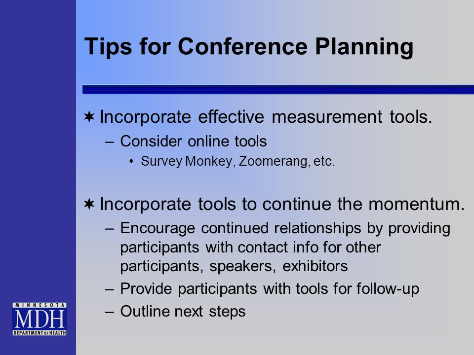Tips for Conference Planning Incorporate effective measurement tools.