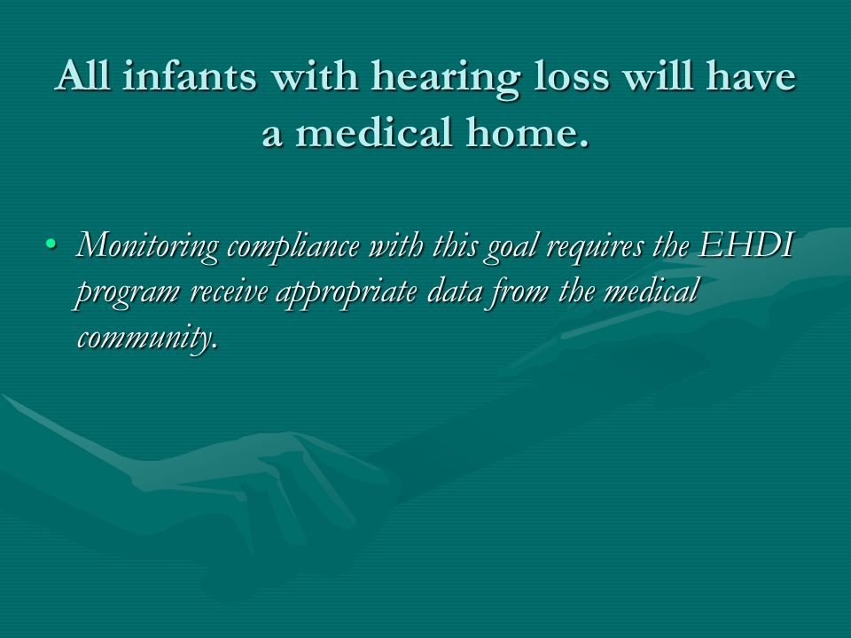 All infants with hearing loss will have a medical home.