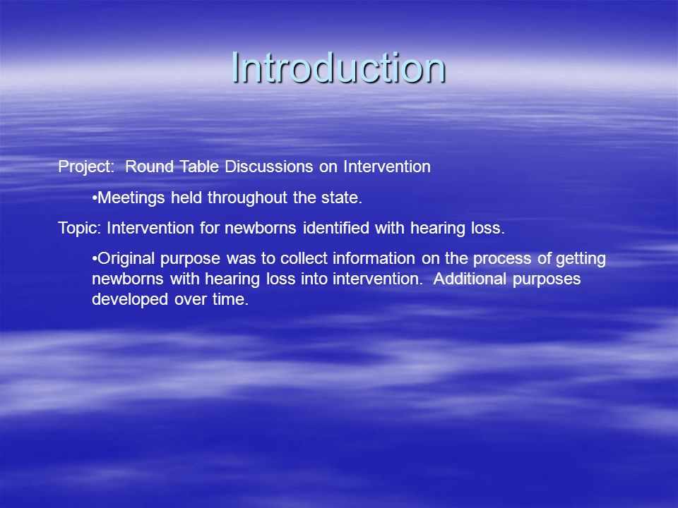 Introduction Project: Round Table Discussions on Intervention Meetings held throughout the state.