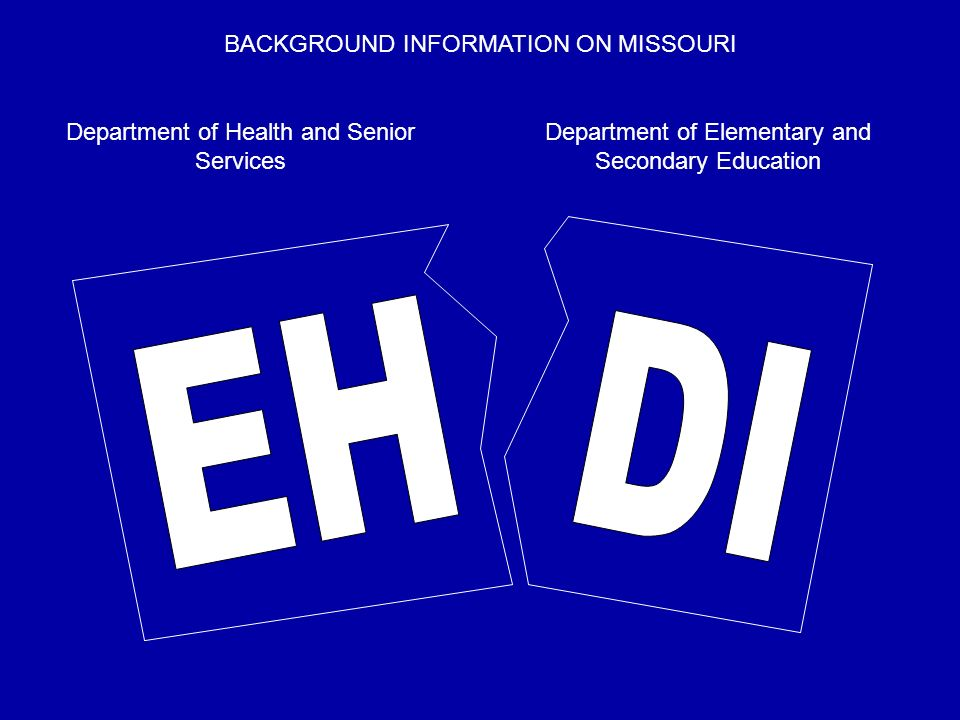 Department of Health and Senior Services Department of Elementary and Secondary Education BACKGROUND INFORMATION ON MISSOURI