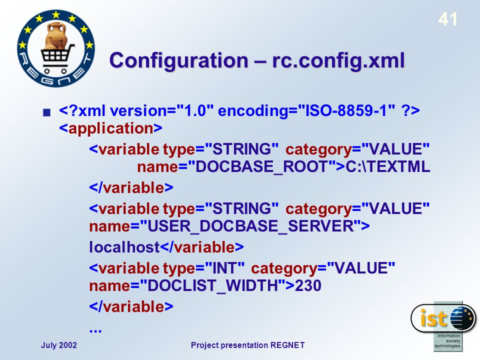 July 2002Project presentation REGNET 41 Configuration – rc.config.xml C:\TEXTML localhost 230...