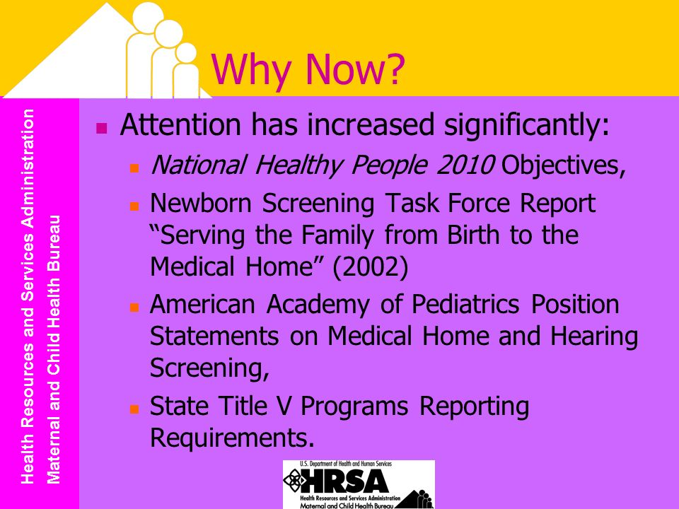 Health Resources and Services Administration Maternal and Child Health Bureau Why Now.