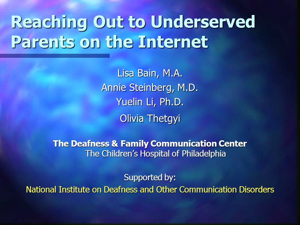 Reaching Out to Underserved Parents on the Internet Lisa Bain, M.A.