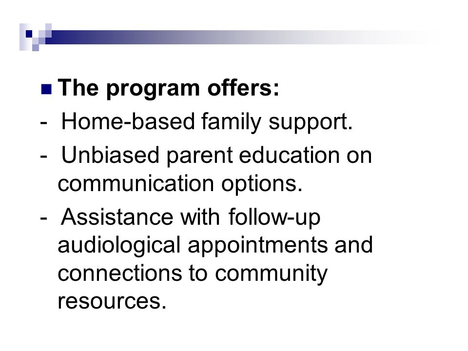 The program offers: - Home-based family support.