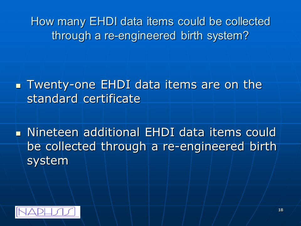 18 How many EHDI data items could be collected through a re-engineered birth system.