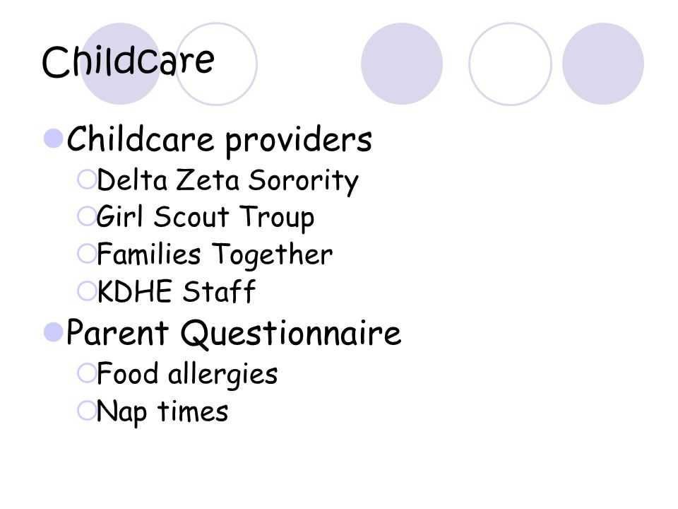Childcare Childcare providers Delta Zeta Sorority Girl Scout Troup Families Together KDHE Staff Parent Questionnaire Food allergies Nap times