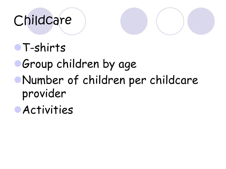 Childcare T-shirts Group children by age Number of children per childcare provider Activities