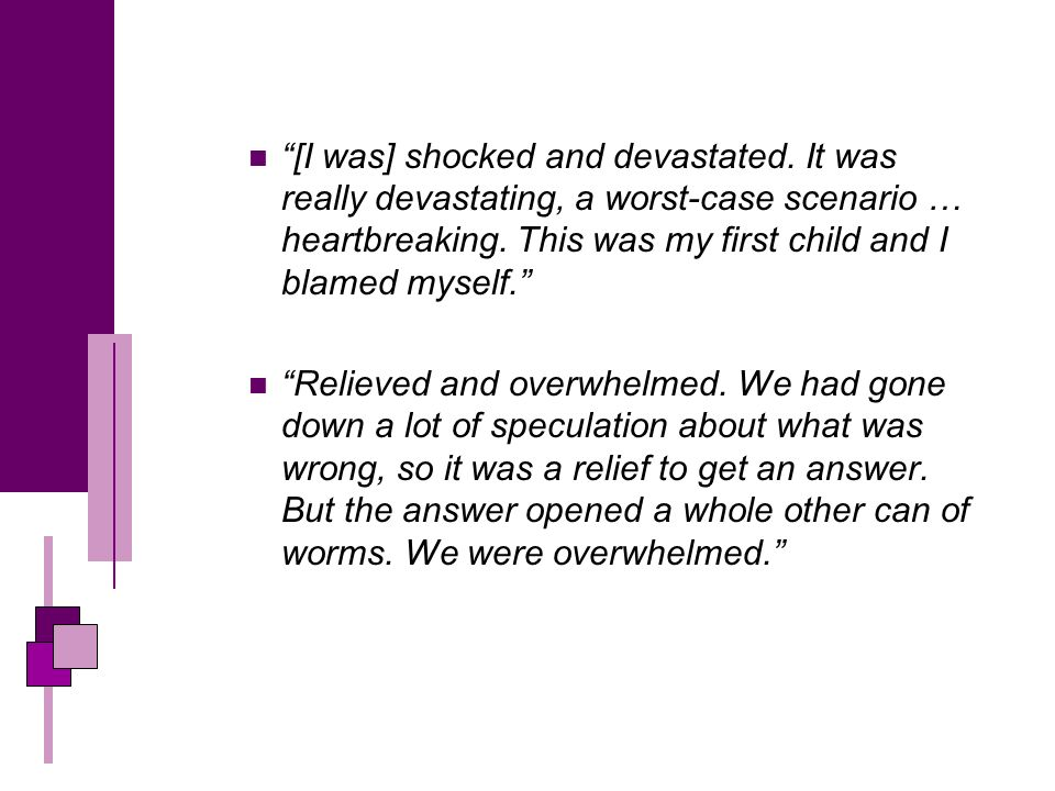 [I was] shocked and devastated. It was really devastating, a worst-case scenario … heartbreaking.