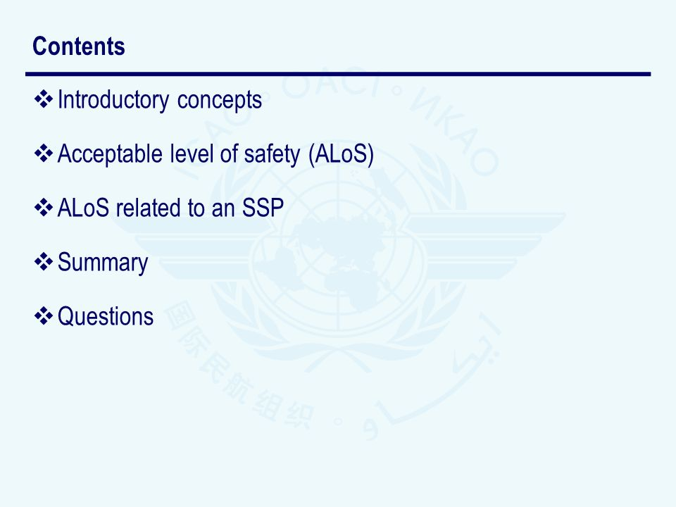 Introductory concepts Acceptable level of safety (ALoS) ALoS related to an SSP Summary Questions Contents