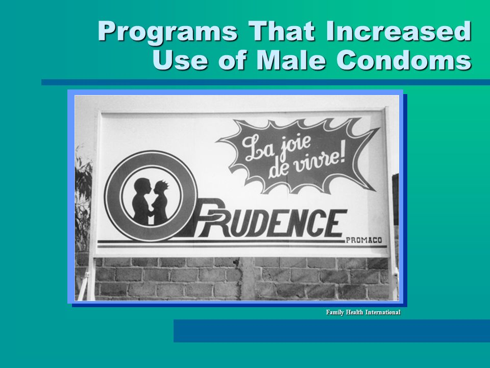 Programs That Increased Use of Male Condoms Family Health International