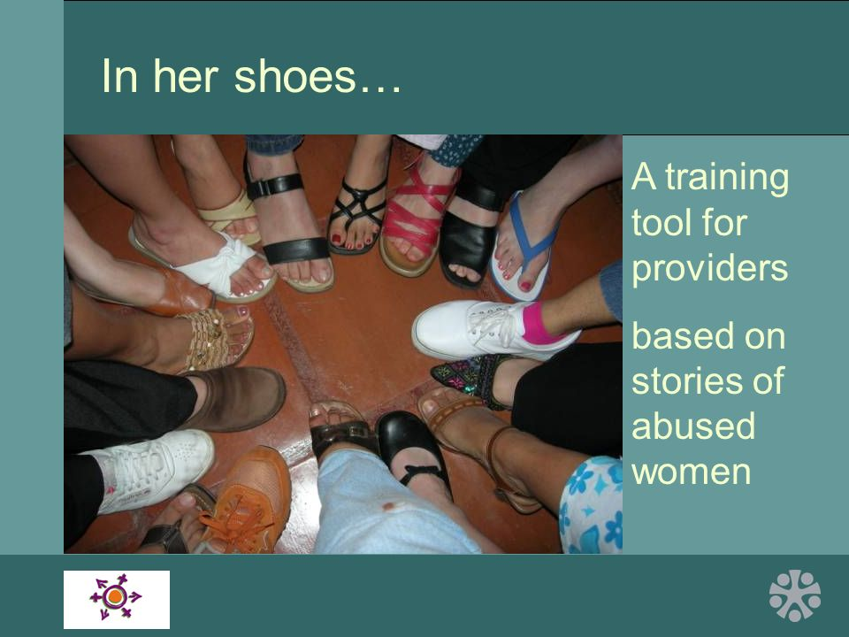 In her shoes… A training tool for providers based on stories of abused women