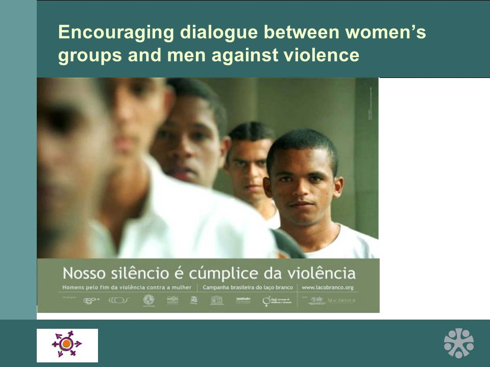 Encouraging dialogue between womens groups and men against violence