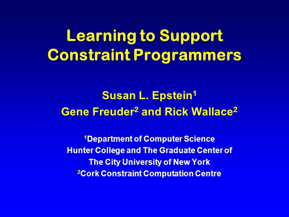 Learning to Support Constraint Programmers Susan L.