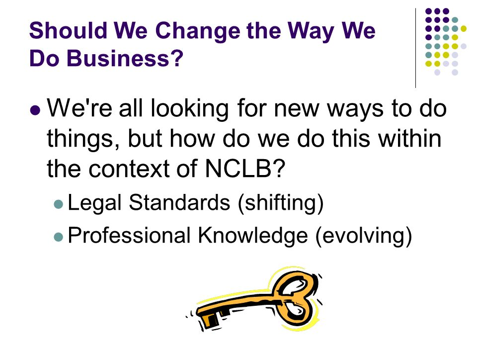 Should We Change the Way We Do Business.