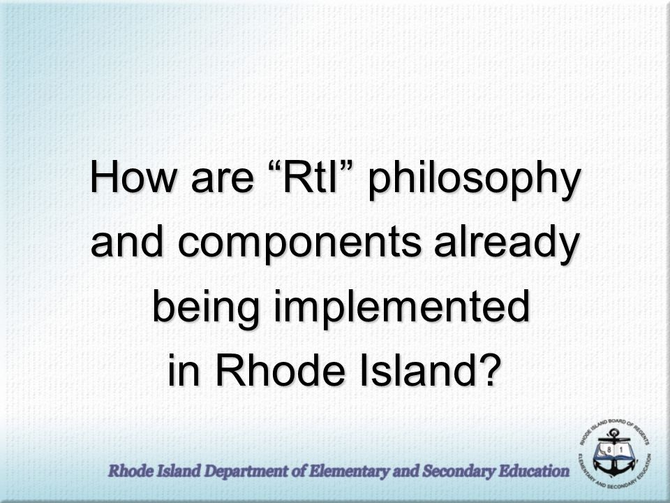 How are RtI philosophy and components already being implemented being implemented in Rhode Island