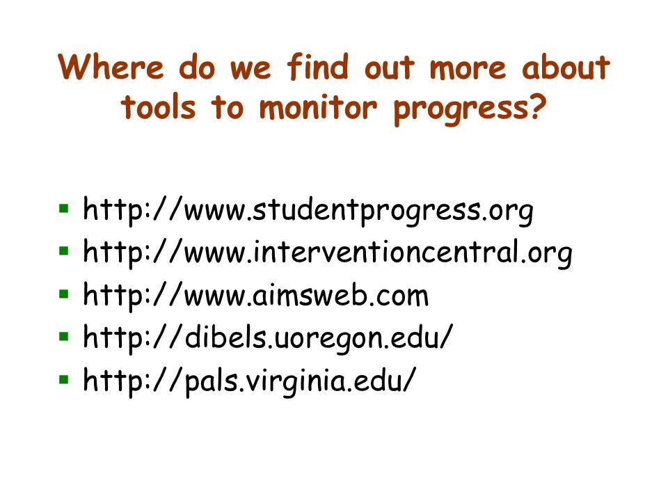 Where do we find out more about tools to monitor progress.