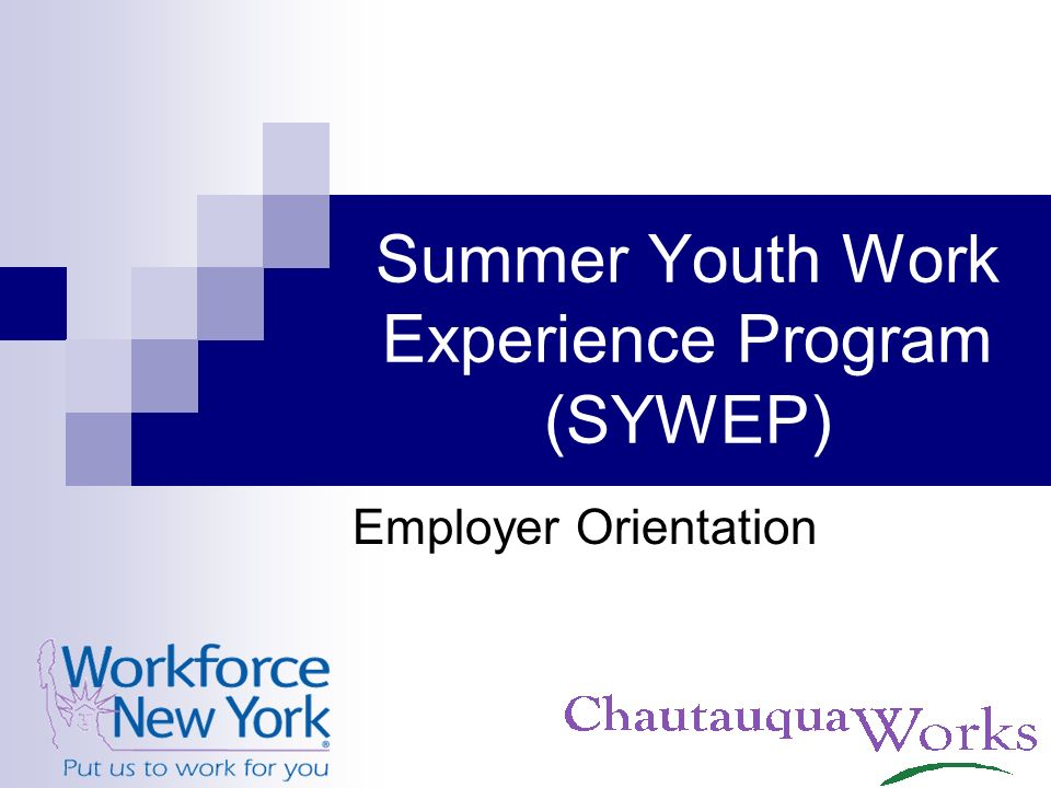 Summer Youth Work Experience Program (SYWEP) Employer Orientation
