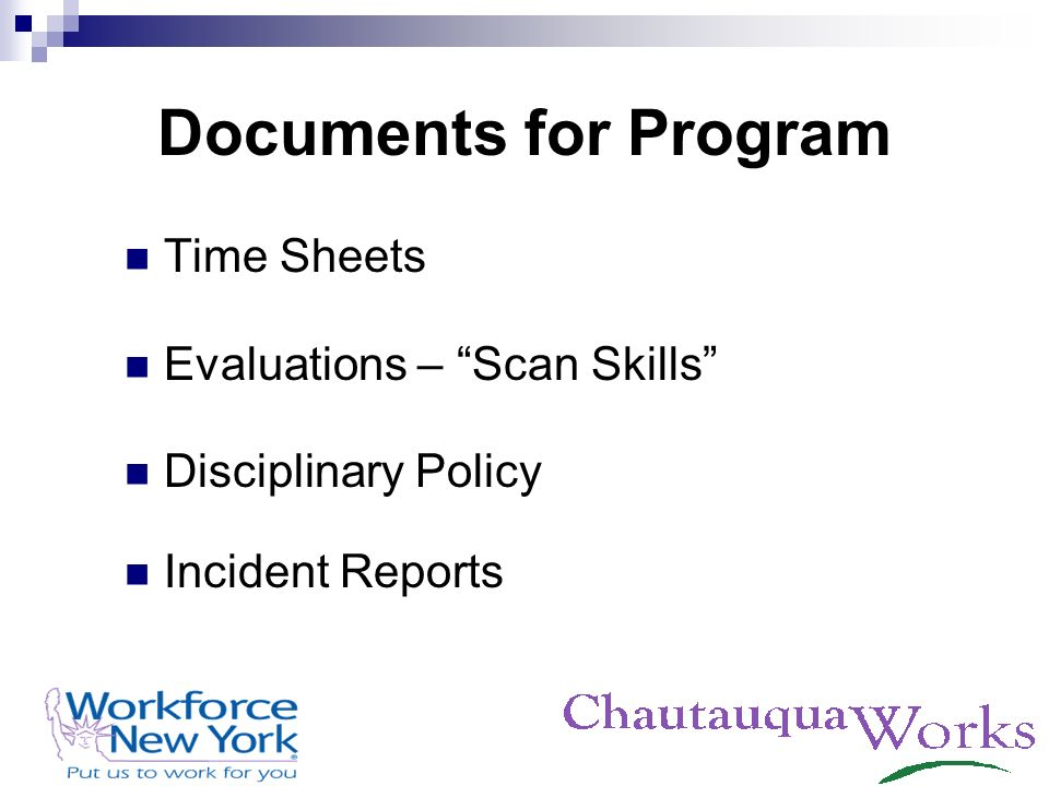 Documents for Program Time Sheets Evaluations – Scan Skills Disciplinary Policy Incident Reports
