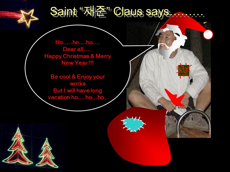 Ho …..ho ….ho …. Dear all ….. Happy Christmas & Merry New Year !!.