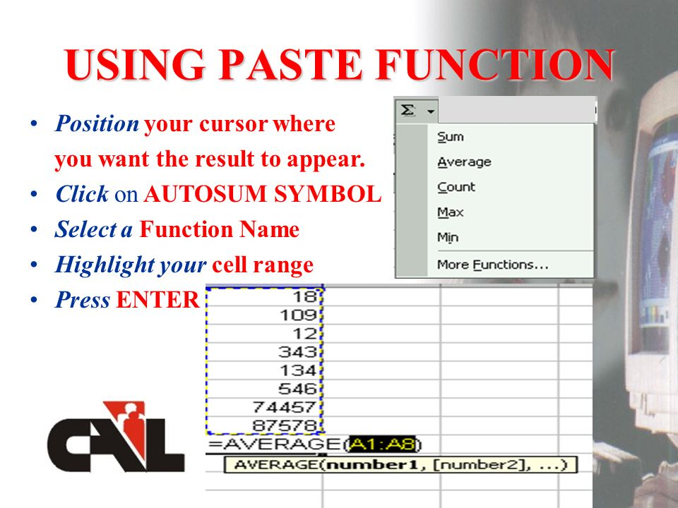 USING PASTE FUNCTION Position your cursor where you want the result to appear.