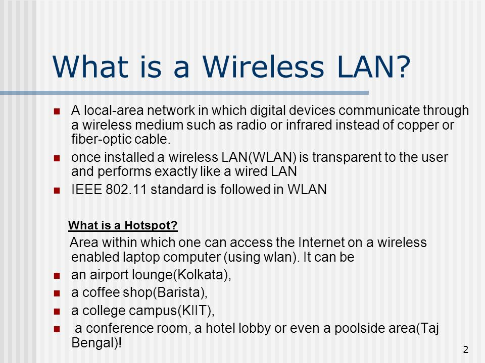 2 What is a Wireless LAN.