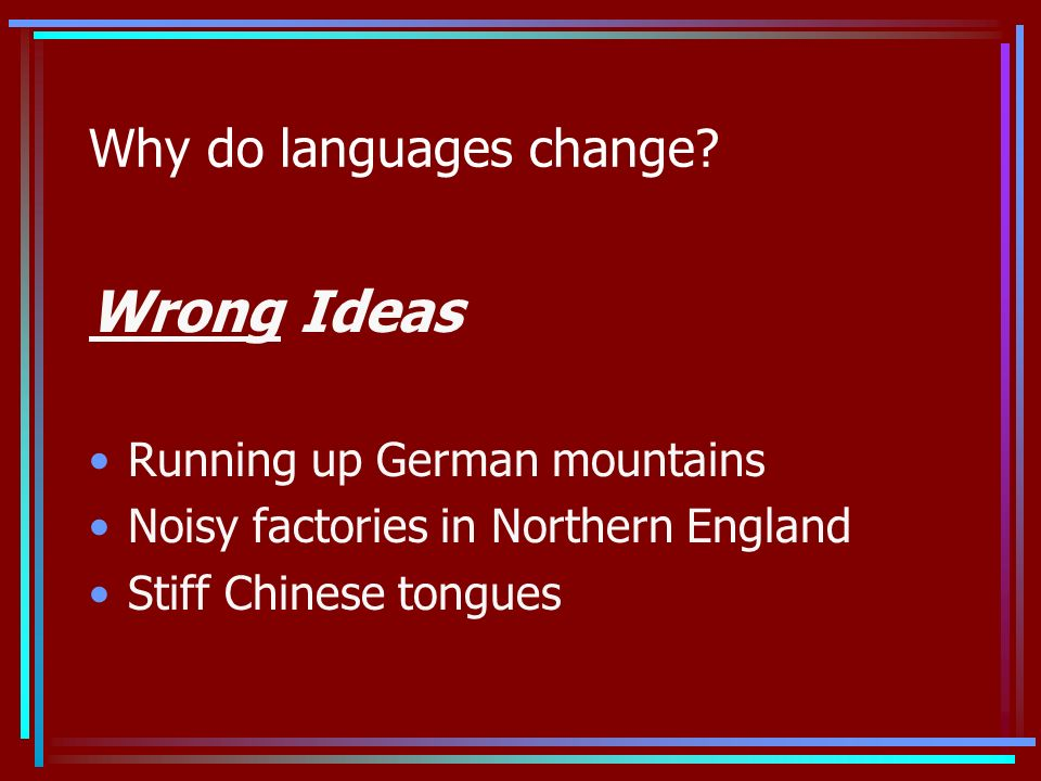Why do languages change.