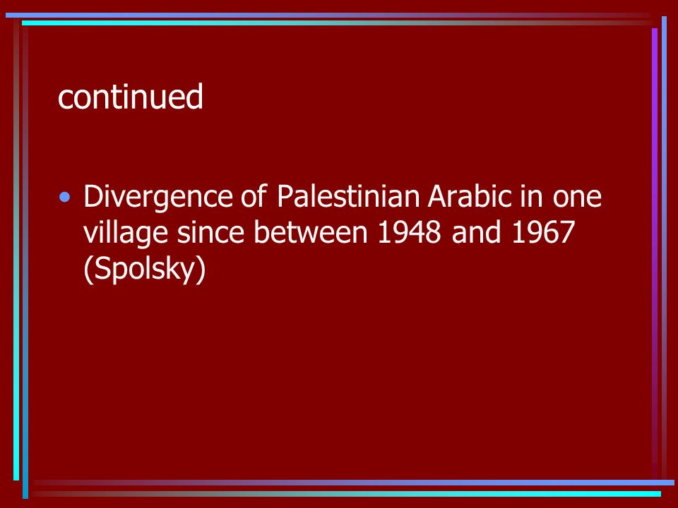 continued Divergence of Palestinian Arabic in one village since between 1948 and 1967 (Spolsky)