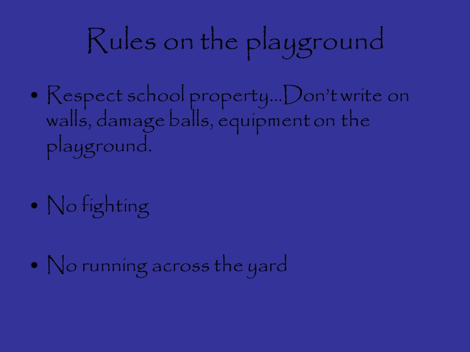 We all play outside on the playground. There are rules out there too! Lets take a look