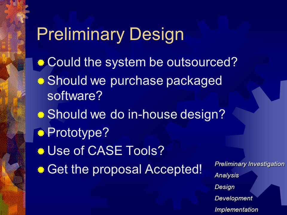 System Design 2 Phases Preliminary Design Phase The analyst establishes the new system concpet Detail Design The analyst determines exact design specifications Why .