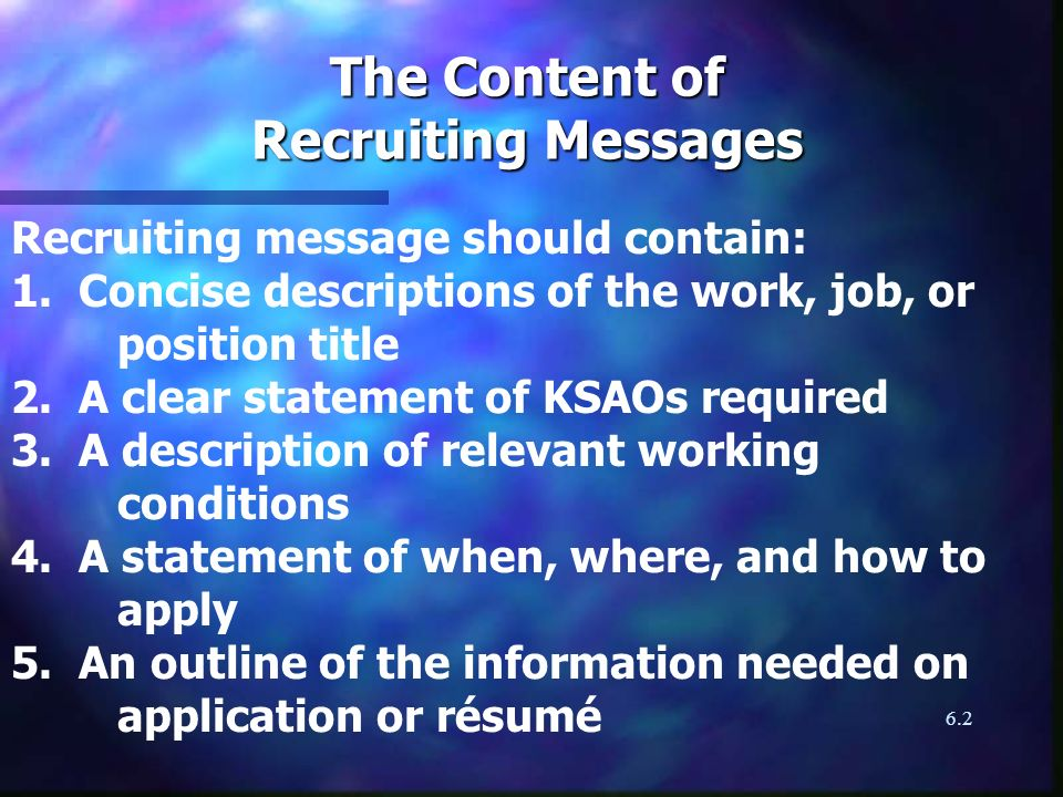 6.2 The Content of Recruiting Messages Recruiting message should contain: 1.