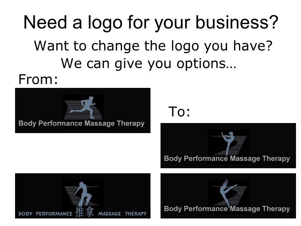 Need a logo for your business Want to change the logo you have We can give you options… From: To:
