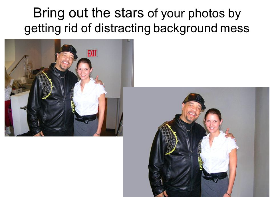 Bring out the stars of your photos by getting rid of distracting background mess