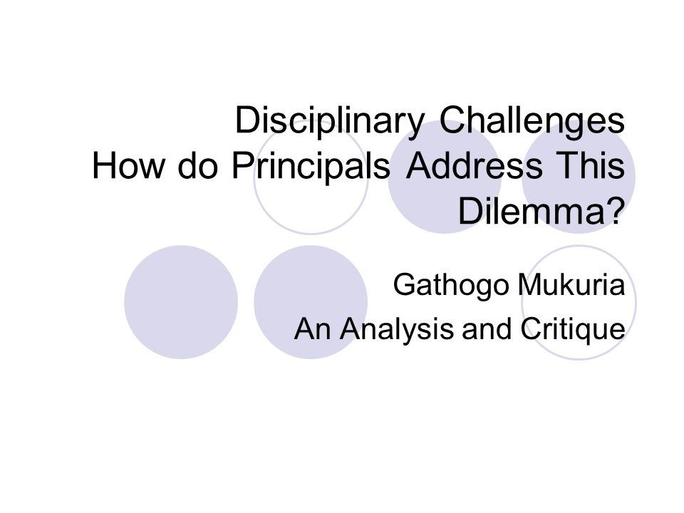 Disciplinary Challenges How do Principals Address This Dilemma.