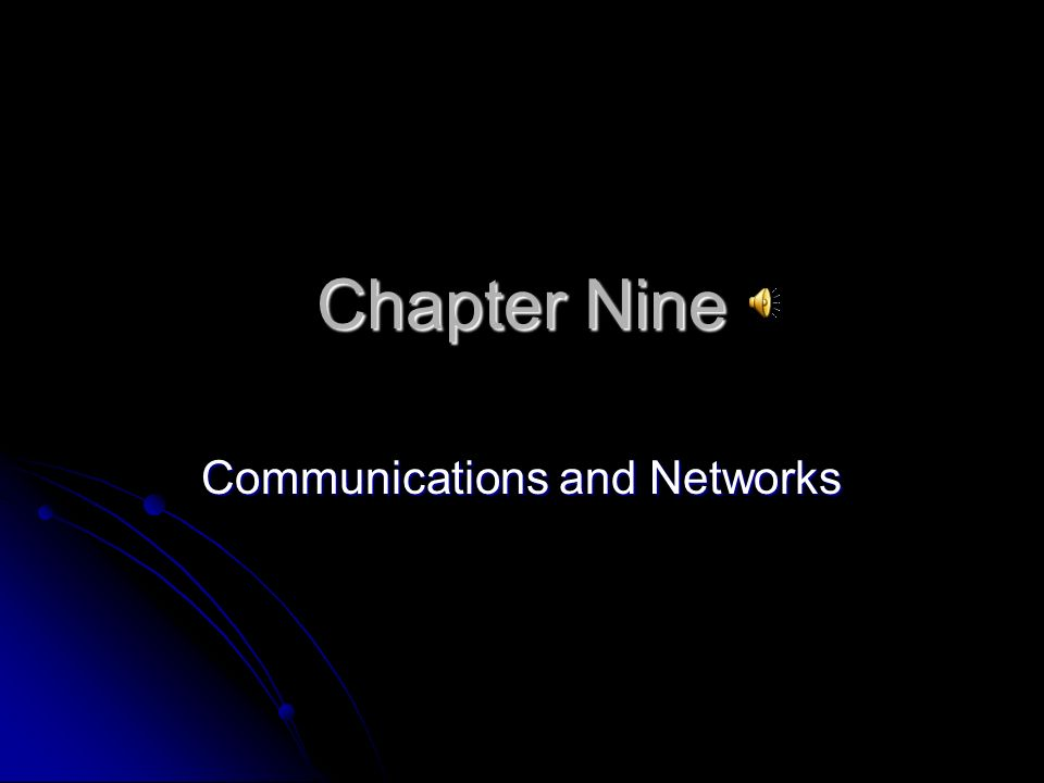 Chapter Nine Communications and Networks
