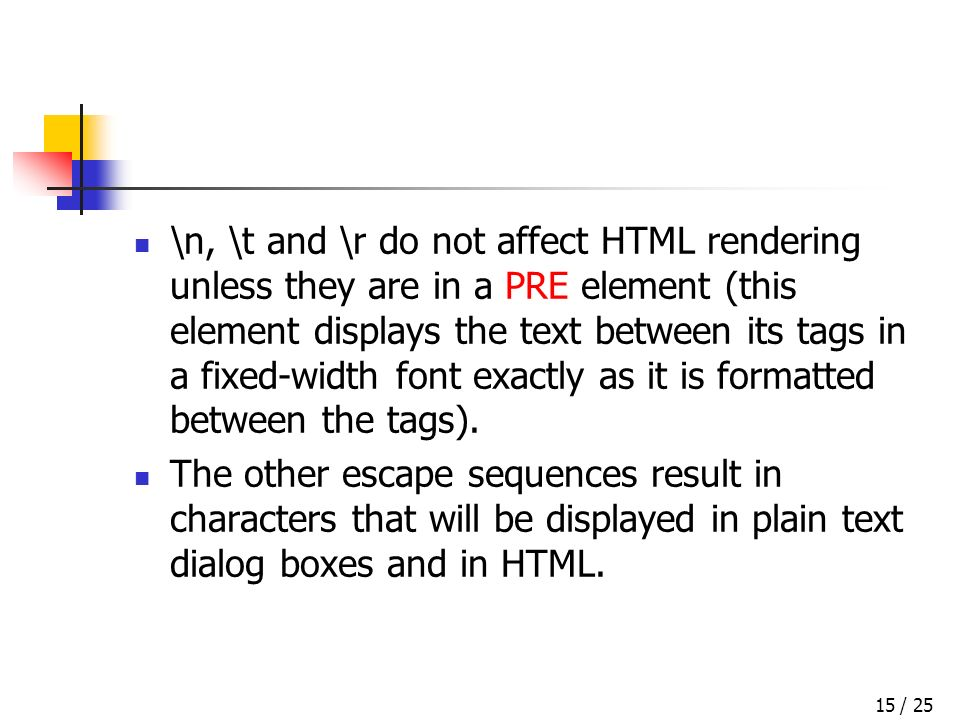 / 2515 \n, \t and \r do not affect HTML rendering unless they are in a PRE element (this element displays the text between its tags in a fixed-width font exactly as it is formatted between the tags).