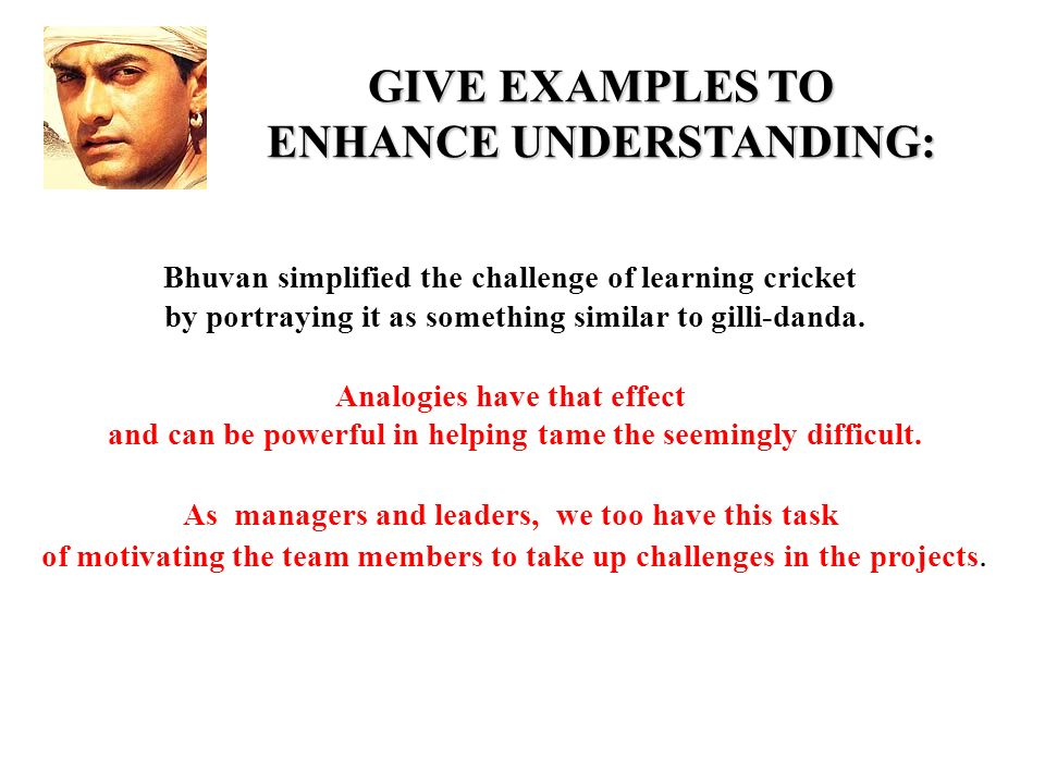 GIVE EXAMPLES TO ENHANCE UNDERSTANDING: Bhuvan simplified the challenge of learning cricket by portraying it as something similar to gilli-danda.