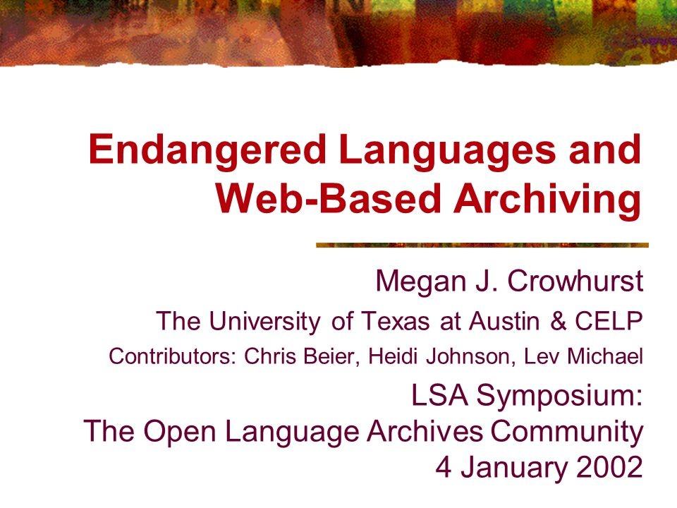 Endangered Languages and Web-Based Archiving Megan J.