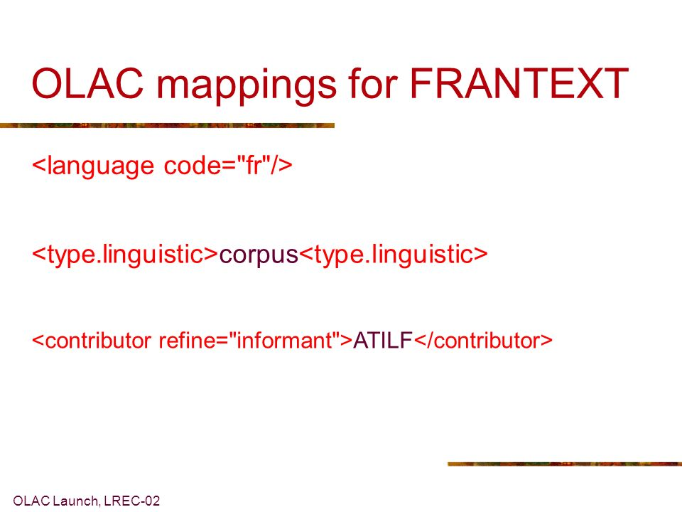 OLAC Launch, LREC-02 OLAC mappings for FRANTEXT corpus ATILF
