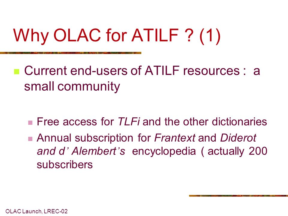 OLAC Launch, LREC-02 Why OLAC for ATILF .