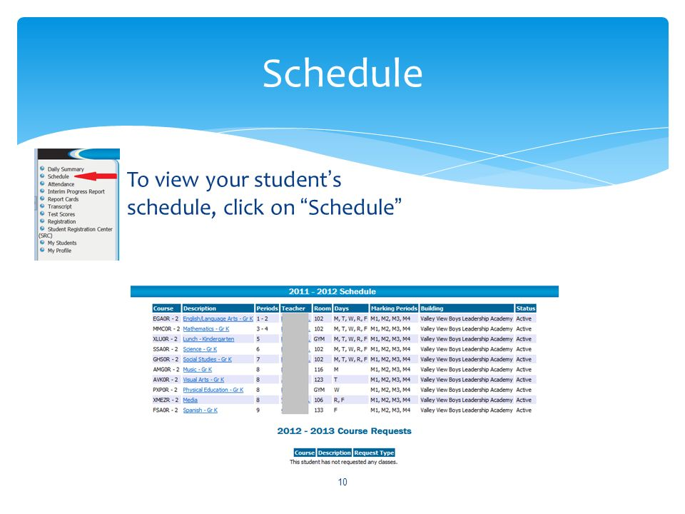 To view your students schedule, click on Schedule 10 Schedule