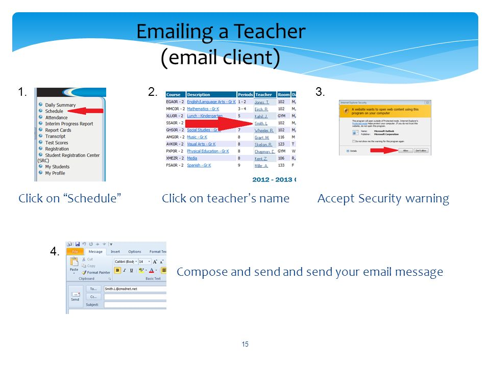 15 Emailing a Teacher (email client) Click on Schedule 1.2.