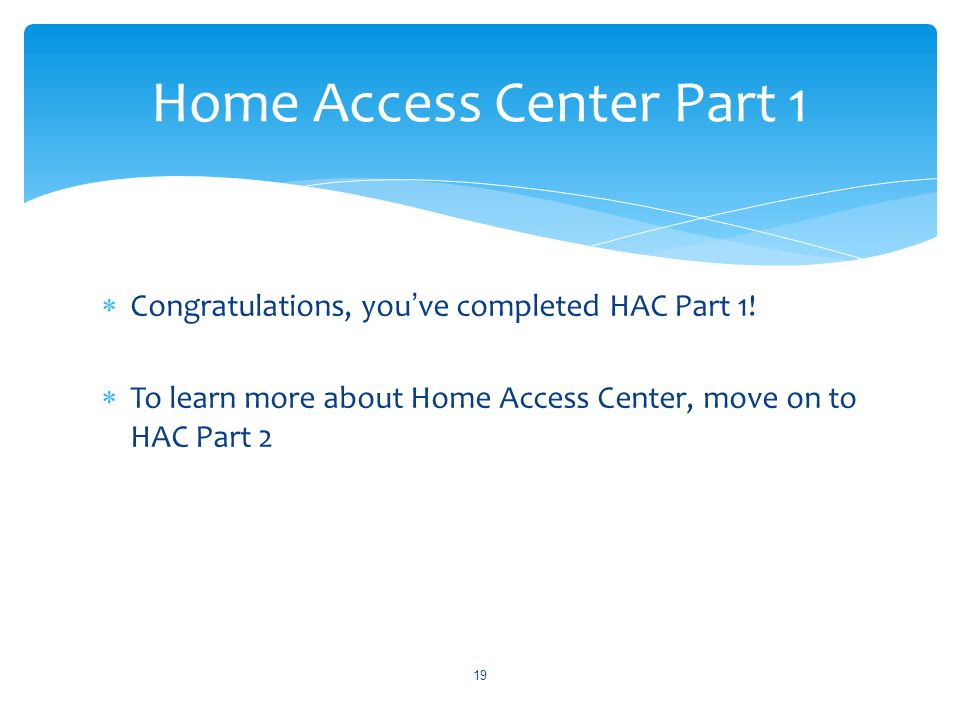 Congratulations, youve completed HAC Part 1.