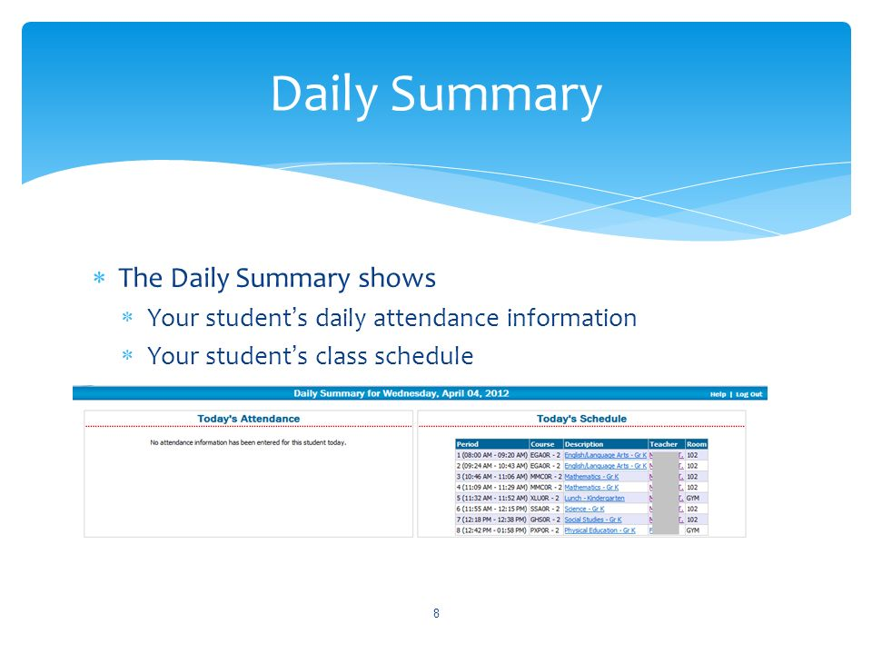 8 Daily Summary The Daily Summary shows Your students daily attendance information Your students class schedule