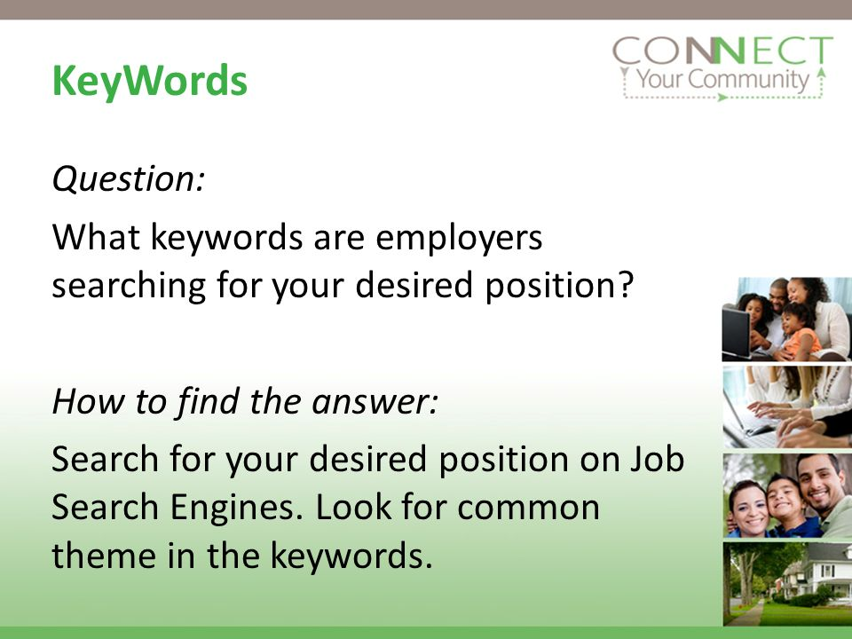 KeyWords Question: What keywords are employers searching for your desired position.