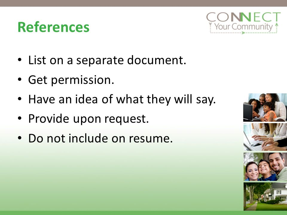 References List on a separate document. Get permission.